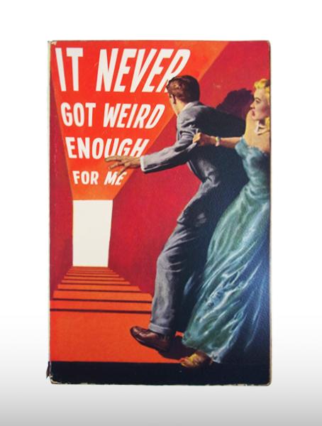 it never got weird EDITED
