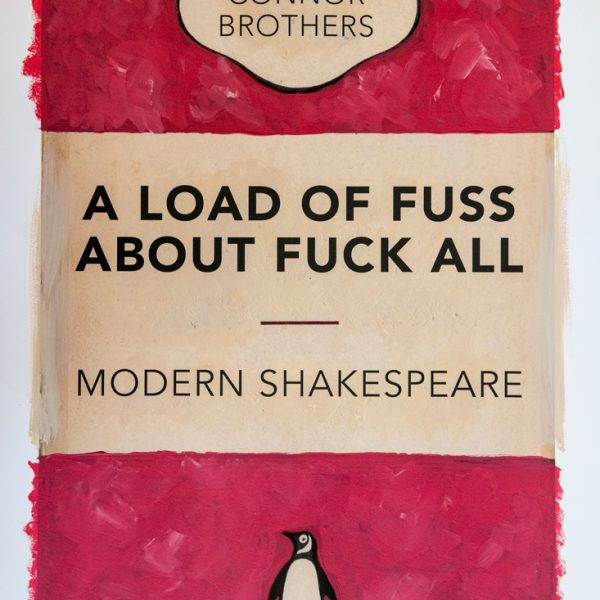 A Load Of Fuss About Fuck All - Modern Shakespeare (Pink)
