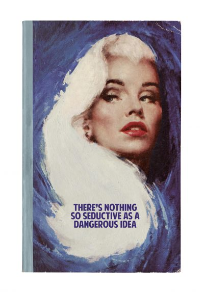 There's Nothing So Seductive As A Dangerous Idea